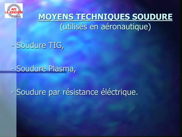 MOYENS TECHNIQUES SOUDURE