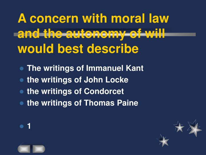 A concern with moral law and the autonomy of will would best describe