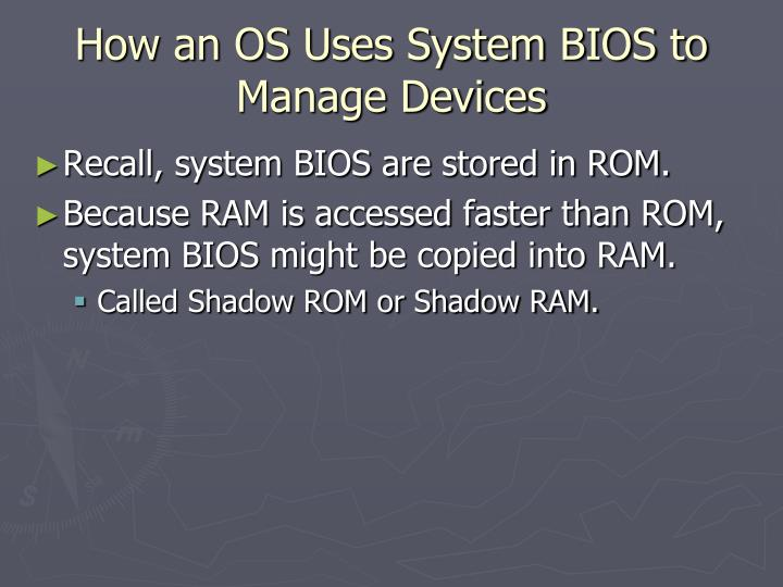 How an OS Uses System BIOS to Manage Devices