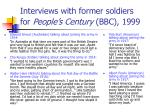 interviews with former soldiers for people s century bbc 1999