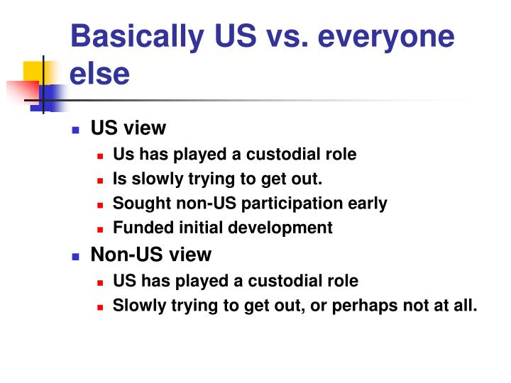 Basically US vs. everyone else