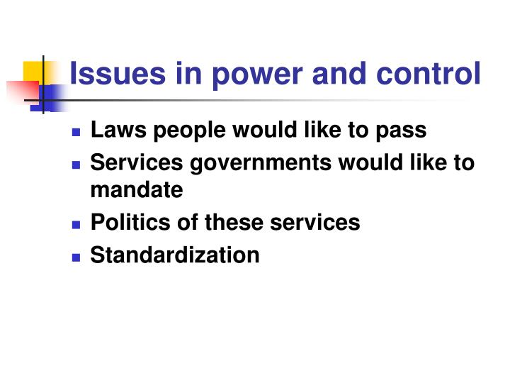 Issues in power and control