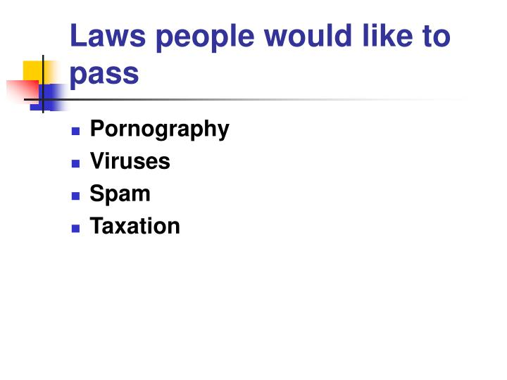 Laws people would like to pass