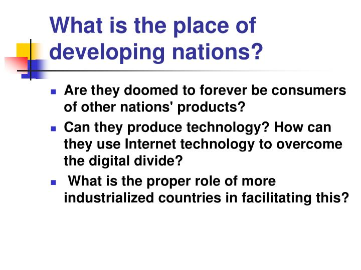 What is the place of developing nations?