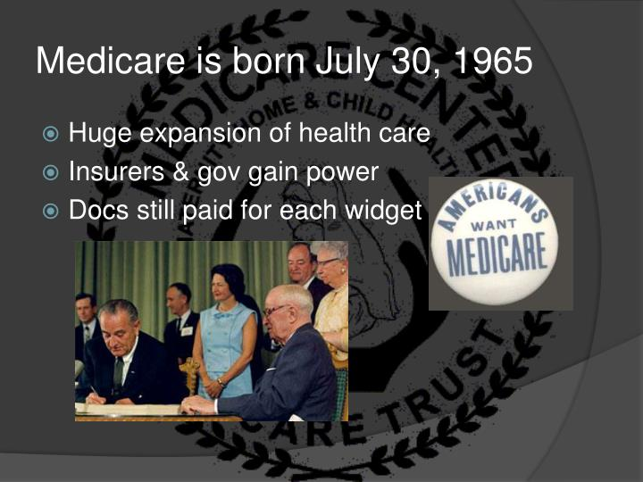 Medicare is born July 30, 1965