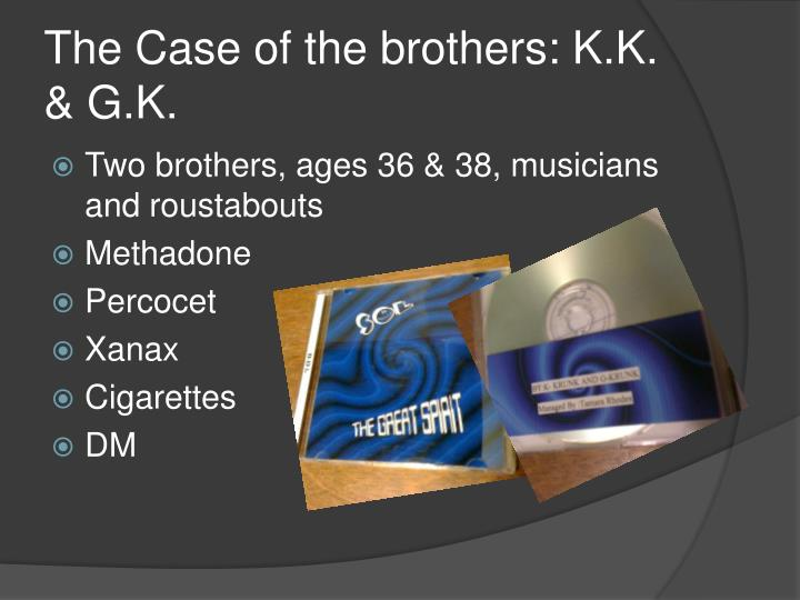 The case of the brothers k k g k