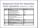 response times for keystroke level operators card et al 1983