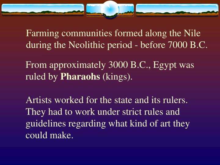 Farming communities formed along the Nile