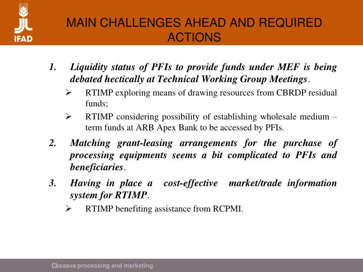 MAIN CHALLENGES AHEAD AND REQUIRED ACTIONS