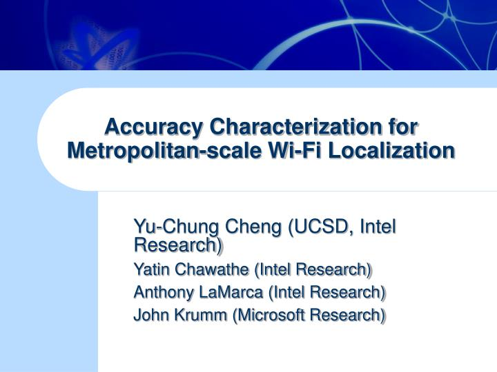 accuracy characterization for metropolitan scale wi fi localization