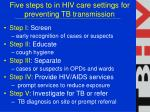 five steps to in hiv care settings for preventing tb transmission