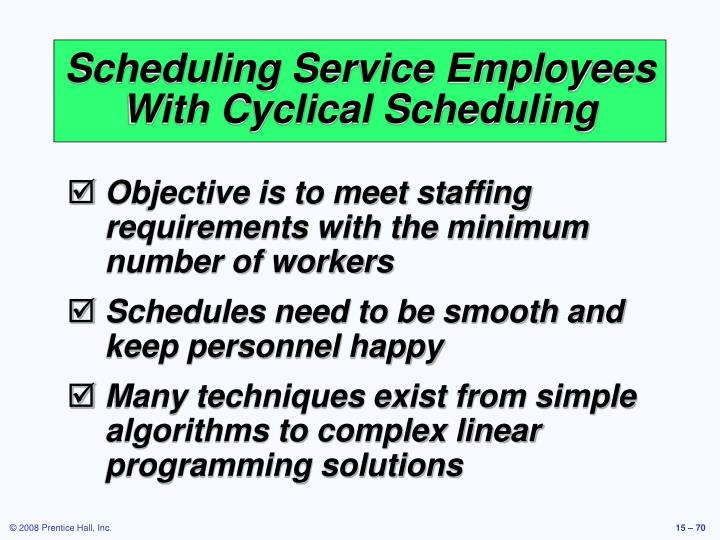 Scheduling Service Employees With Cyclical Scheduling