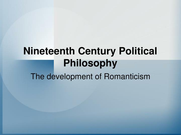 Nineteenth century political philosophy