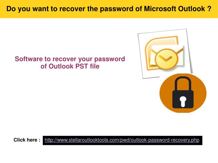 Do you want to recover the password of Microsoft Outlook ?