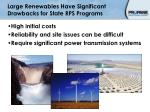large renewables have significant drawbacks for state rps programs