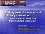 working toward a new model of library automation
