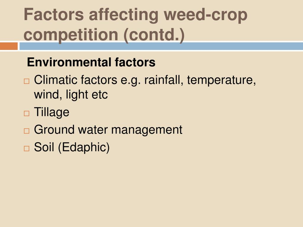 Factors affecting weed-crop competition (contd.)