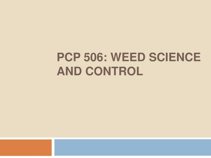 Pcp 506 weed science and control