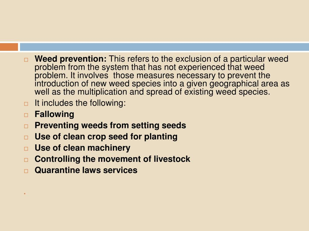 Weed prevention: