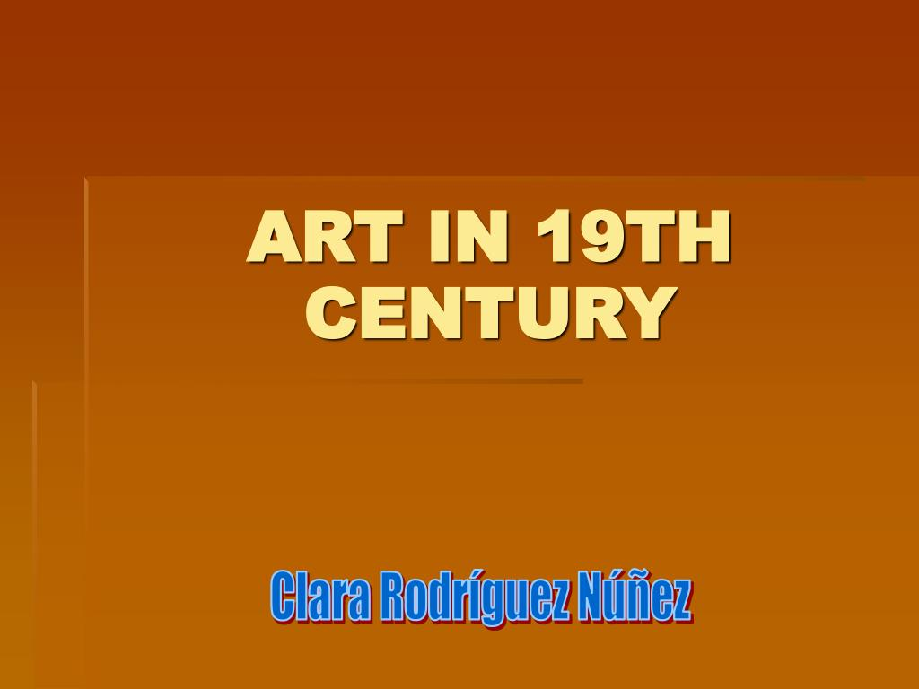ART IN 19TH CENTURY