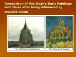 comparison of van gogh s early paintings with those after being influenced by impressionism