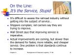 on the line it s the service stupid