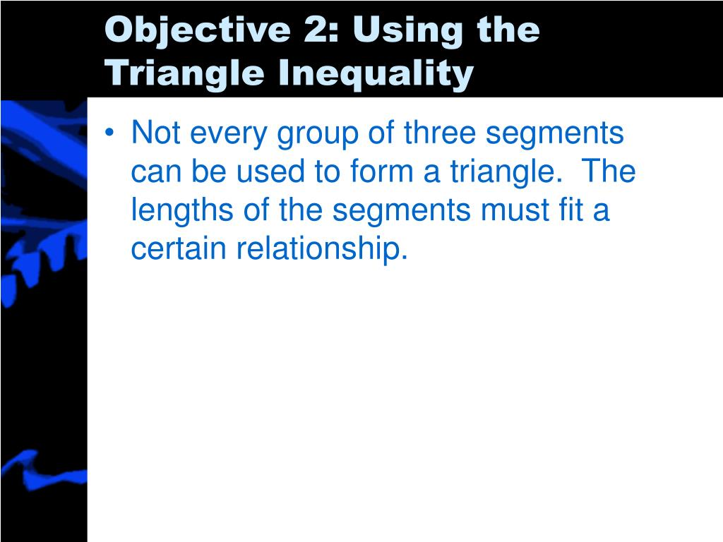Objective 2: Using the Triangle Inequality