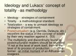 ideology and lukacs concept of totality as methodolgy