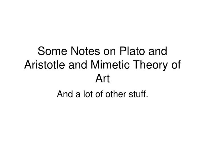 Some notes on plato and aristotle and mimetic theory of art2