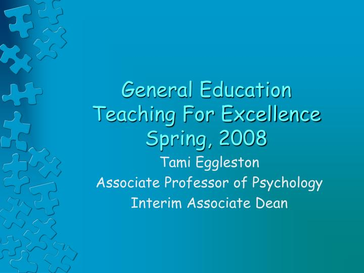 General education teaching for excellence spring 2008