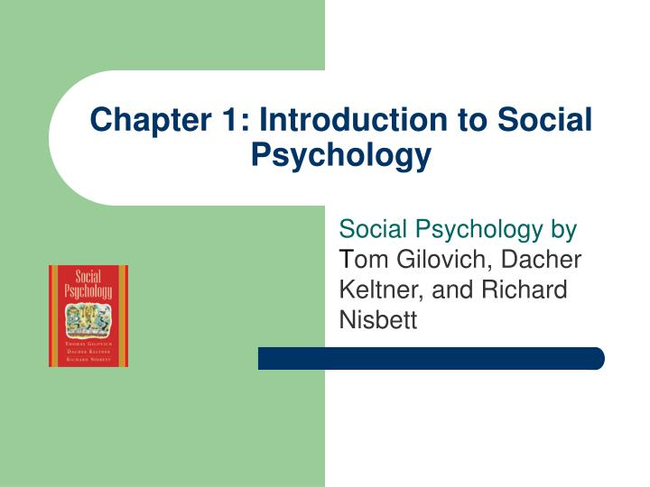 Chapter 1 introduction to social psychology