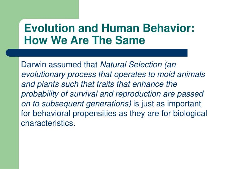 Evolution and Human Behavior: How We Are The Same