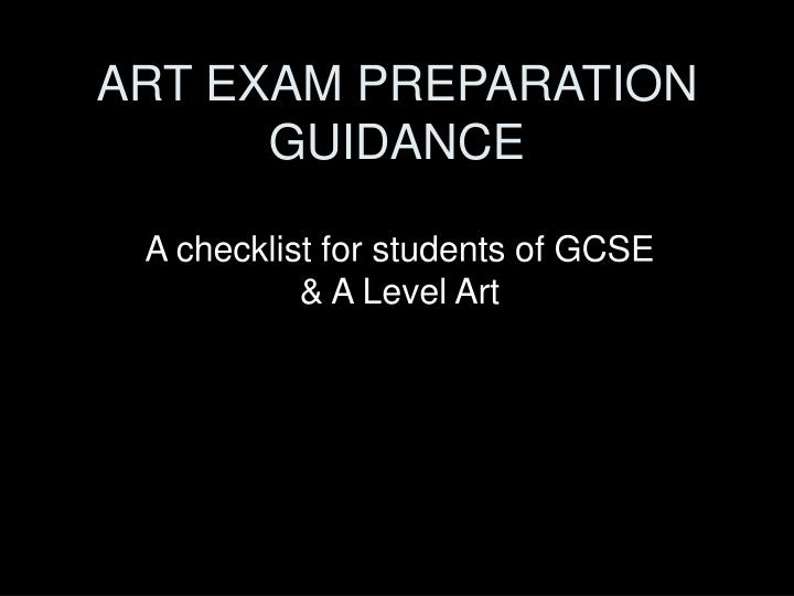 Art exam preparation guidance