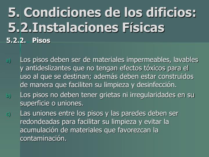 5. Condiciones de los dificios: