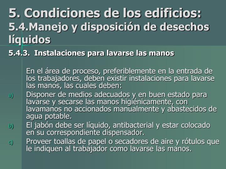 5. Condiciones de los edificios: