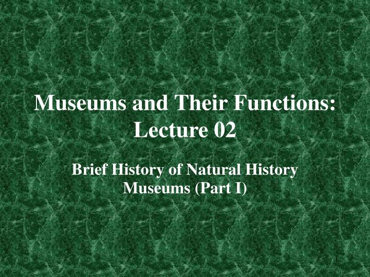 museums and their functions lecture 02