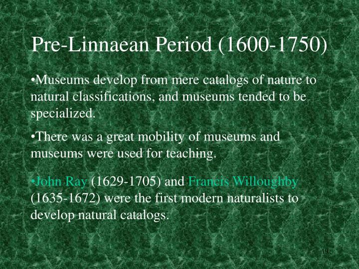 Pre-Linnaean Period (1600-1750)