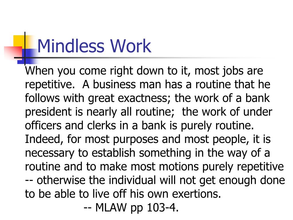 Mindless Work