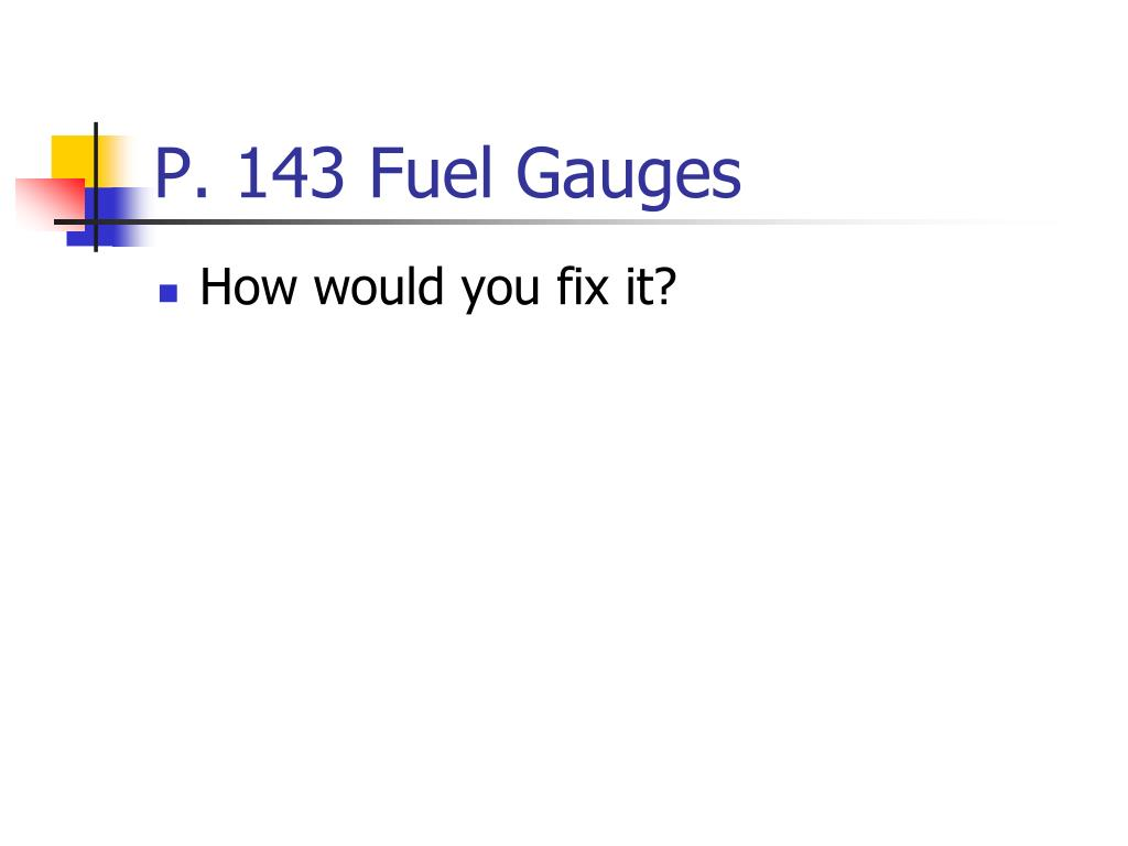 P. 143 Fuel Gauges