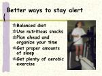 better ways to stay alert