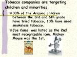 tobacco companies are targeting children and minorities