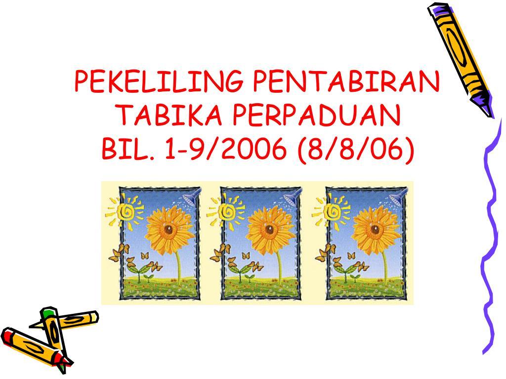 PEKELILING PENTABIRAN TABIKA PERPADUAN          BIL. 1-9/2006 (8/8/06)