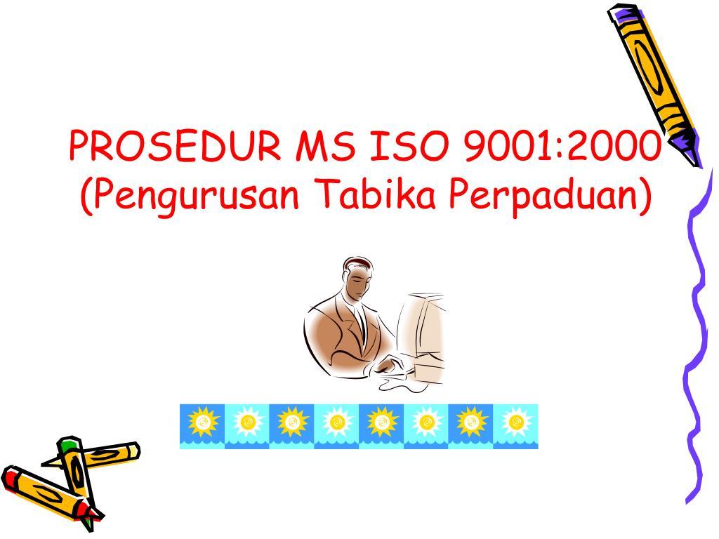 PROSEDUR MS ISO 9001:2000 (Pengurusan Tabika Perpaduan)