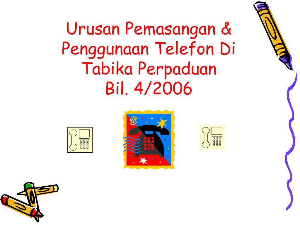 Urusan Pemasangan & Penggunaan Telefon Di
