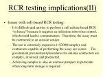 rcr testing implications ii