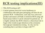 rcr testing implications iii