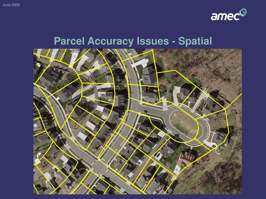 Parcel Accuracy Issues - Spatial