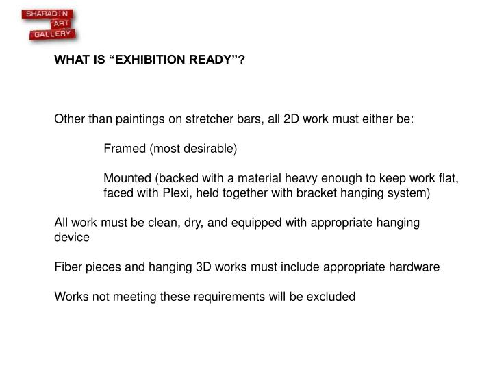 "WHAT IS ""EXHIBITION READY""?"