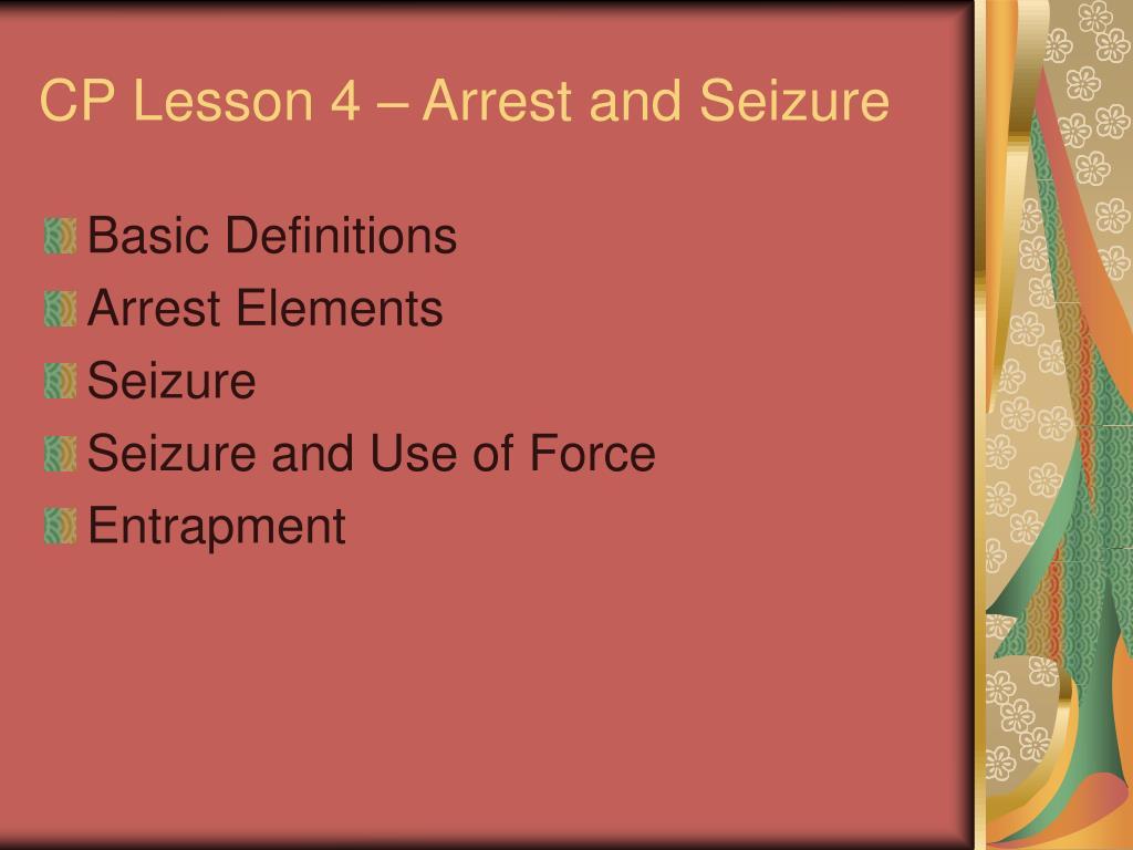 cp lesson 4 arrest and seizure