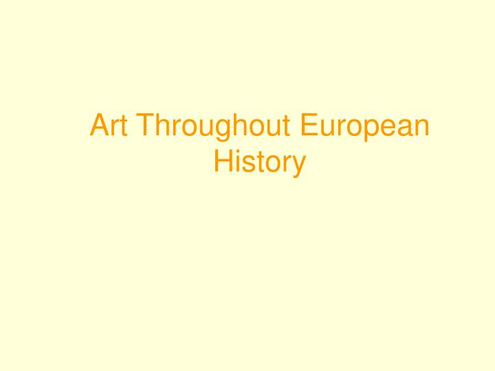 Art throughout european history